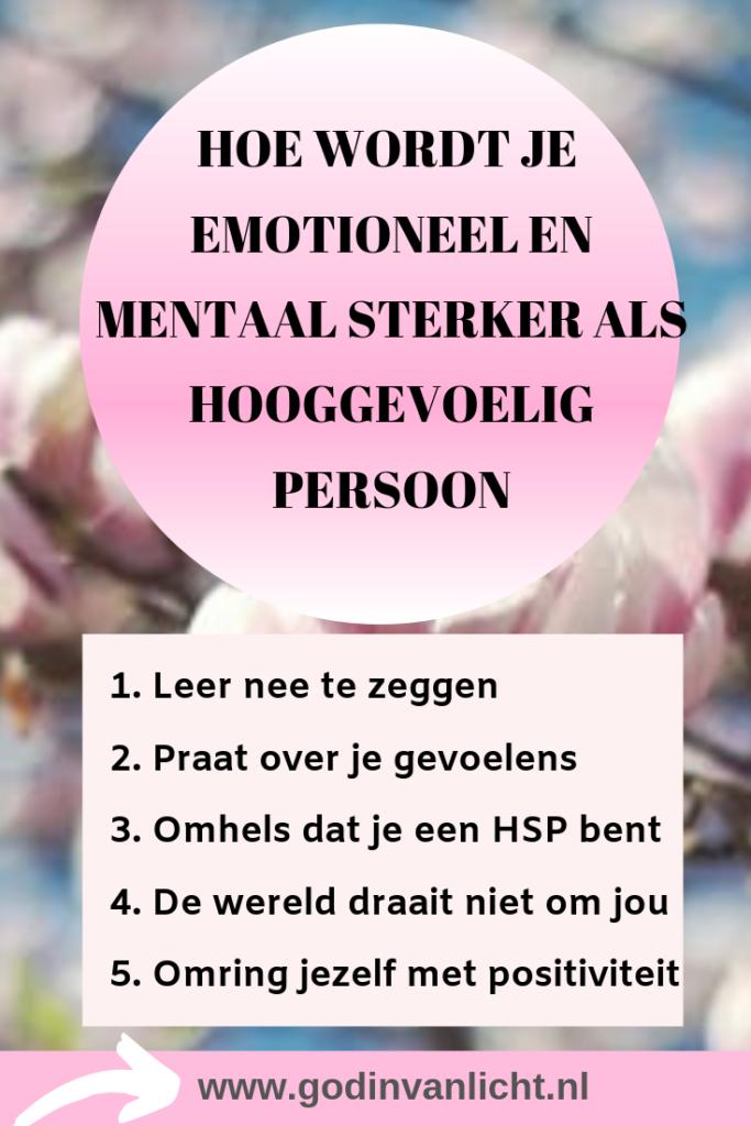 Hoe wordt je emotioneel en mentaal sterker als hooggevoelig persoon (HSP)